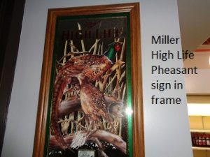 Miller High Life Pheasant sign in frame